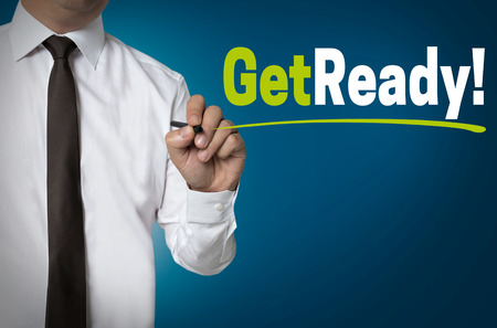 get ready: Get Ready written by businessman background concept.