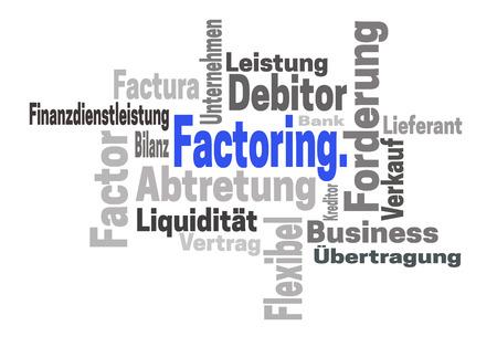 wordcloud: Factoring Abtretung Finanzdienstleistung (in german assignment Financial services) concept wordcloud.