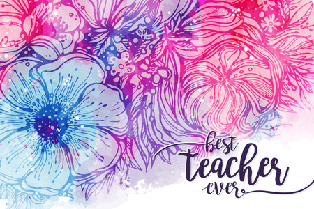 Best teacher ever. Fashionable calligraphy and bright pink purple background with watercolor stains bouquet of flowers. Excellent gift card to the s Day, elements for design. Vector illustration Ilustracja
