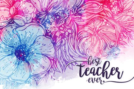 Le meilleur professeur jamais. calligraphie mode et lumineux fond violet rose avec des taches d'aquarelle bouquet de fleurs. Excellente carte cadeau au jour de, éléments pour la conception. Vector illustration