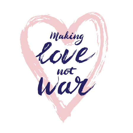 Make love not war lettering - calligraphy postcard or poster graphic design element.