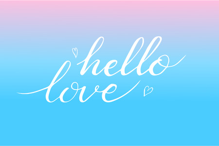 Hand drawn hello love phrase. Postcard for Valentines day