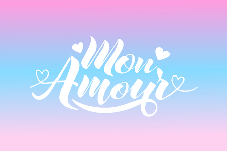 Hand painted love card with words Mon Amour - modern calligraphy design for wedding card or Valentines day card