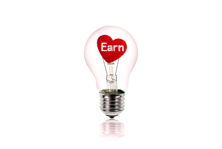 light hearted: Earn message written on The Red Heart inside of the light bulb isolated on white.Love concept