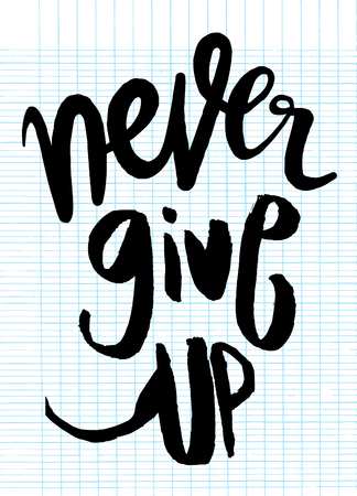 dont give up: Never give up lettering.Hand written calligraphy, brush painted letters. Vector illustration.
