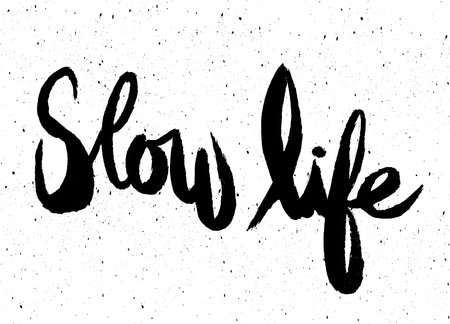 slow: Handwritten word, Slow life, painted brush lettering,Typographic poster.vector illustration