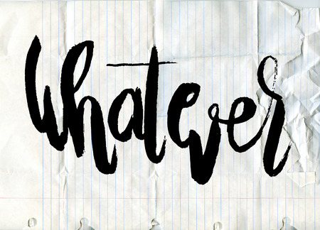 whatever: Handwritten word Whatever�, painted brush lettering,Typographic poster.vector illustration