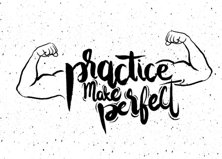geeky: Practice makes perfect print,strong arm. Modern brush lettering style,Typographic poster.vector illustration