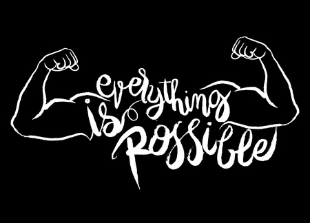 possible: everything is possible card. Hand drawn lettering poster. Positive and motivational quote. Ink illustration. Modern brush calligraphy. Illustration
