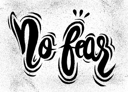No fear,Hand painted brush lettering,Typographic poster.vector illustration