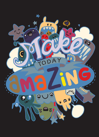 Make today amazing. Quote. Hand drawn vintage illustration with hand lettering.vector illustration.