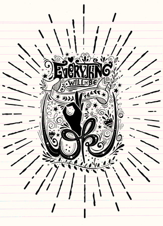 Every thing will be OK, handwritten calligraphy lettering quote to design greeting card, poster, banner, printable wall art, t-shirt and other, vector illustration,sketch on note paper.