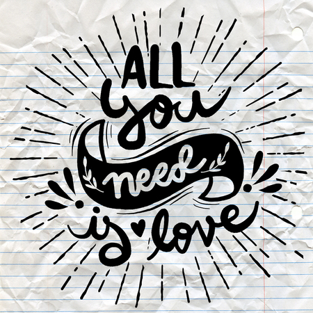 Calligraphic All You Need is Love inscription,Vector typography poster, romantic quote,Vintage All you need is love hand written lettering ,with sunbursts in vintage style for Valentines day greeting print Ilustração