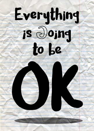 Everything is going to be OK . Inspirational quote. Hand drawn vintage illustration with hand-lettering and decoration elements. Illusztráció