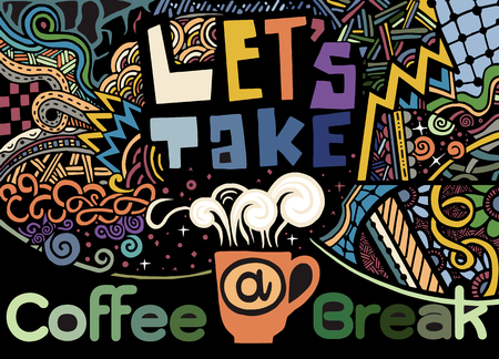 Lets take a coffee break lettering. Coffee quotes.  Hand drawn vintage illustration with hand lettering and decoration elements. Vector illustration. Zentangle design.