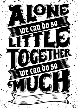 unite.Inspirational quote. Hand drawn vintage illustration with hand-lettering and decoration elements. Stock Vector - 79649406