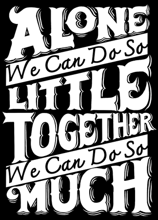 unite.Inspirational quote. Hand drawn vintage illustration with hand-lettering and decoration elements.