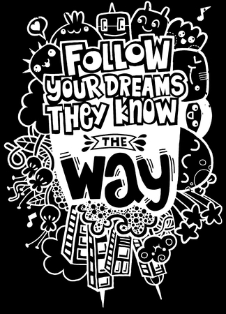 Vector illustration of doodle , Follow your dreams. They know the way. Inspirational quote. Hand drawn vintage illustration.Monster Doodle for your design Banco de Imagens - 79715947