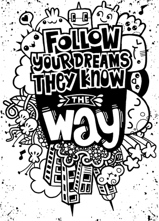 Vector illustration of doodle , Follow your dreams. They know the way. Inspirational quote. Hand drawn vintage illustration.Monster Doodle for your design Banco de Imagens - 79715950