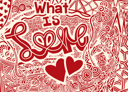 A Vector pattern with zentangle background.typography word sign what is love,Pattern for invitations, vintage style for Valentines day greeting print