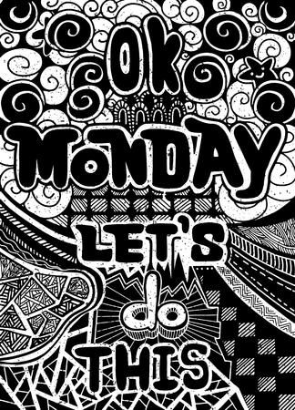 Ok maandag, laten we dit doen. Motiverende quote voor kantoorpersoneel, begin van de week. Vector etnische patroon kan worden gebruikt voor behang, opvulpatronen, kleurboeken en pagina's voor kinderen en volwassenen. Stock Illustratie