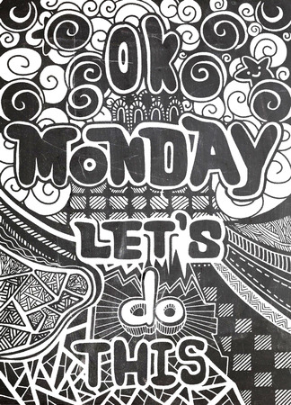 Ok Monday, lets do this. Motivational quote for office workers, start of the week. Vector ethnic pattern can be used for wallpaper, pattern fills, coloring books and pages for kids and adults.