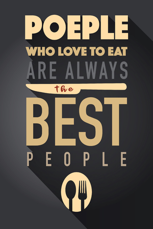 People Who love to eat  typography kitchen poster. Spoon Fork with food related quote. Wall art cooking print. Vector vintage illustration. Ilustração