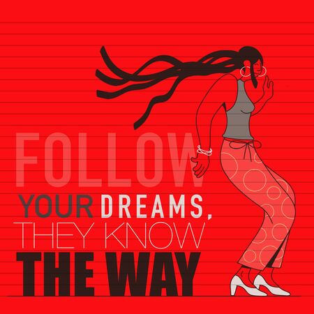 Follow your dreams. They know the way. Inspirational quote. young women or girls dressed in trendy clothes dancing Ilustração