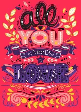 All you need is love hand drawn lettering apparel t-shirt design. Vector vintage illustration