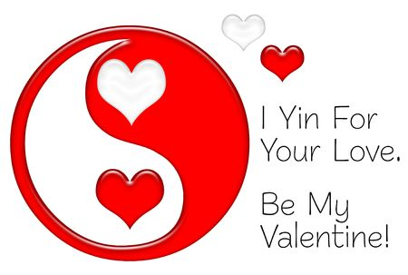 I Yin For Your Love.  Be My Valentine.  Yin Yang symbol in red and white with hearts, isolated on white background.