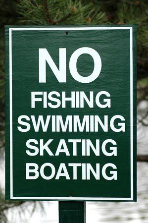 No fishing, swimming, skating, boating sign