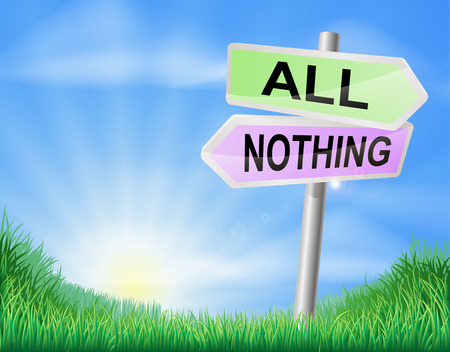 All or nothing choice concept sign of a direction sign in a field pointing to all or nothing