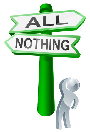 nothing: A man considering his options by looking up at a sign reading all or nothing