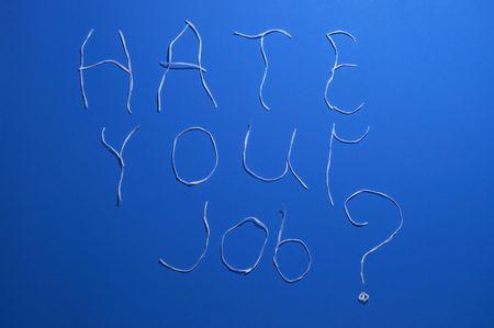 despondency: HATE YOUR JOB? Stock Photo