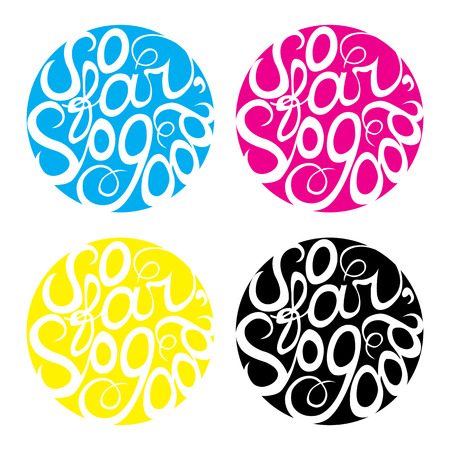 far: Lettering element in four colors.  SO far so good. Suitable for print and web Illustration