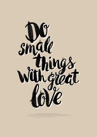 """inspiración: Mano caligráfico acuarela dibujada cartel de las letras del vector. """"Haz las cosas pequeñas con gran amor"""" frase de inscripción, la inspiración para el cartel, pancarta, postal, motivador o parte de su diseño."""
