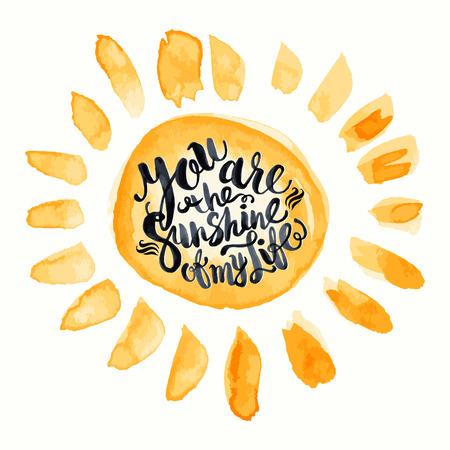 sol radiante: Dibujado a mano las letras acuarela poster-Sol con Usted es el sol de mi frase vida, inspiración del día soleado y felices fiestas
