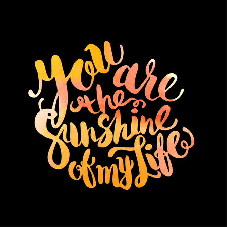 sumer: Hand drawn watercolor lettering poster -You are the sunshine of my life phrase, inspiration of sunny day and happy holidays Illustration