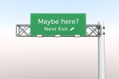 3D rendered Illustration. Highway Sign - the next exit maybe the right one. Stock Illustration - 20568204