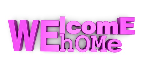 Welcome home as written letters  3d illustration  illustration