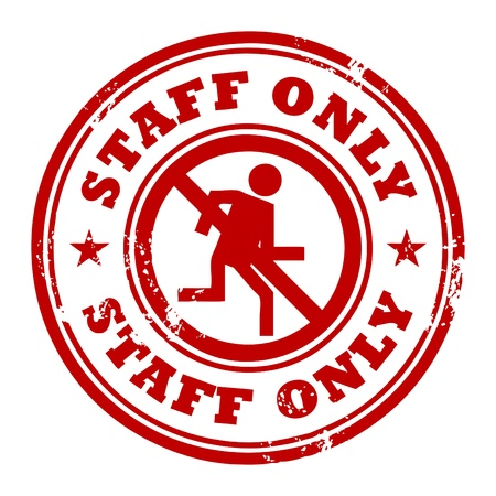 Abstract grunge rubber stamp with the word Staff Only written inside the stamp Vector