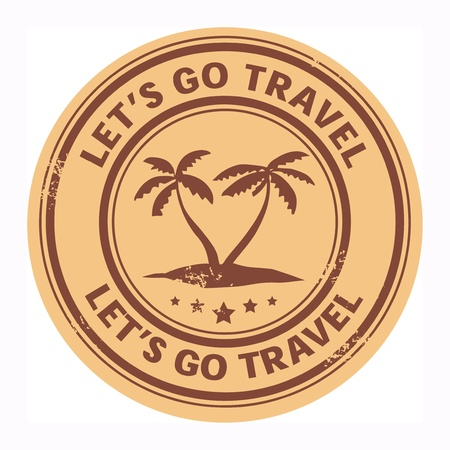 go inside: Grunge stamp with the tropical island and words Let s go travel written inside