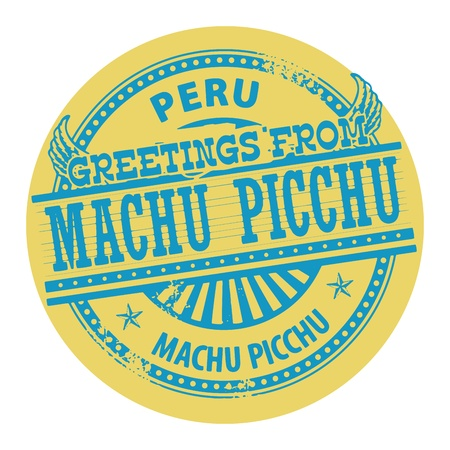 machu: Grunge color stamp with text Greetings from Machu Picchu, Peru Illustration
