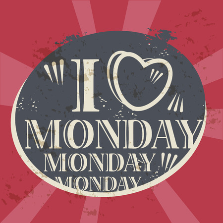 monday: Grunge label with the text I love Monday written inside