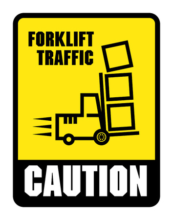 machine operator: Caution Look Out For Forklifts label or sign
