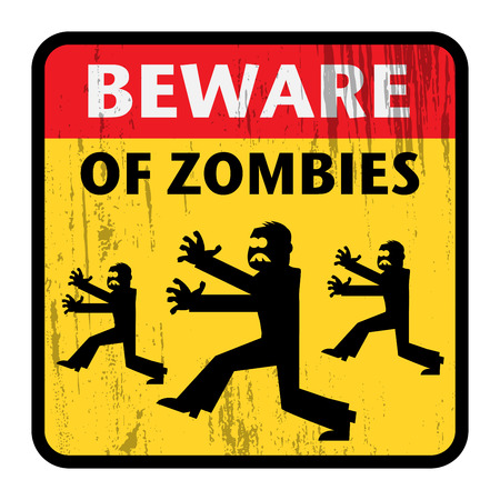 in the zone: Beware of Zombies sign, vector illustration
