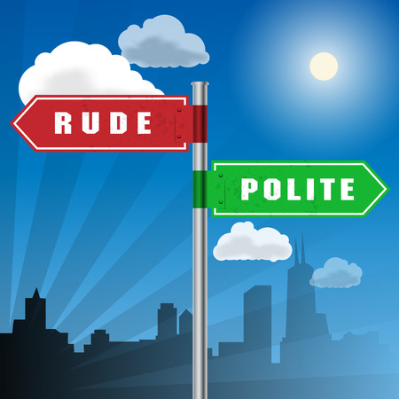 impolite: Road sign with words Rude, Polite, vector illustration