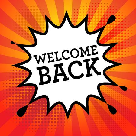 bienvenidos: Explosi�n del c�mic con el texto Welcome Back, ilustraci�n vectorial