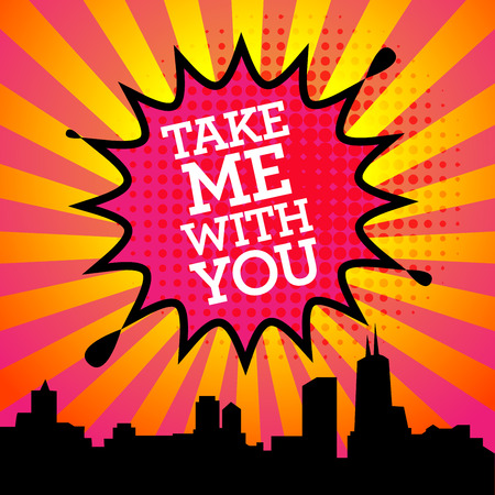 love explode: Comic explosion with text Take Me With You, vector illustration Illustration