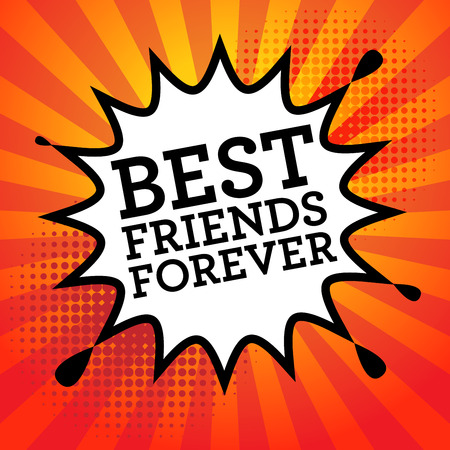 best friends forever: Comic explosion with text Best Friends Forever, vector illustration Illustration